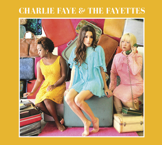 CHARLIE FAYE  THE FAYETTES Album
