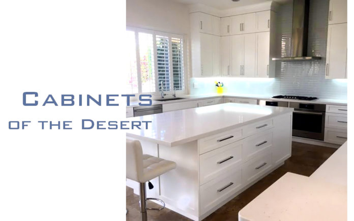 CABINETS OF THE DESERT – AMERICAN MADE & COST COMPETITIVE ...
