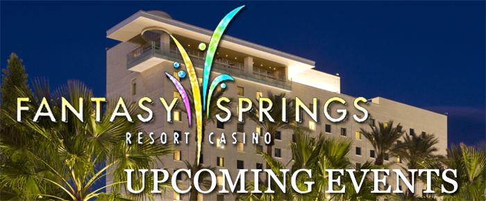 Upcoming Events At Fantasy Springs Resort Casino Coachella